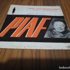 Discos de vinilo: EDITH PIAF. NON, JE NE REGRETTE RIEN. SINGLE EN BUEN ESTADO. . Lote 169355684