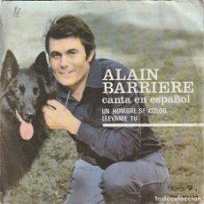 Discos de vinilo: ALAIN BARRIERE - UN HOMBRE SE COLGO (SINGLE BARCLAY 1969 ESPAÑA) CANTA EN ESPAÑOL. Lote 169423988