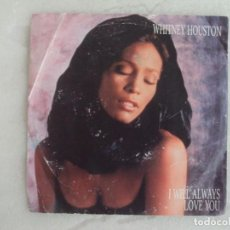 Discos de vinilo: WHITNEY HOUSTON, I WILL ALWAYS LOVE YOU, SINGLE EDICION INGLESA 1992 ARISTA. Lote 169427008