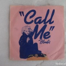 Discos de vinilo: BLONDIE, CALL ME. SINGLE EDICION INGLESA 1980 CHRYSALIS RECORDS. Lote 169427724