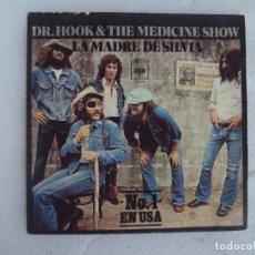 Discos de vinilo: DR. HOOK & THE MEDICINES SHOW, LA MADRE DE SILVIA. SINGLE EDICION ESPAÑOLA 1972 CBS. Lote 169429820