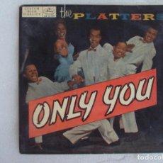 Discos de vinilo: THE PLATTERS, ONLY YOU, EP EDICION ESPAÑOLA AÑOS 60-70 MERCURY. Lote 169430120