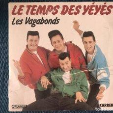 Discos de vinilo: LES VAGABONDS – LE TEMPS DES YÉYÉS LABEL: ORLANDO – 14.846, CARRERE – 14.846, ORLANDO ?– 14846,. Lote 169442496