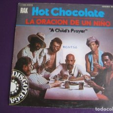 Discos de vinilo: HOT CHOCOLATE ‎SG RAK EMI 1975 LA ORACIÓN DE UN NIÑO (A CHILD'S PRAYER) +1 FUNK SOUL 70'S - SIN USO. Lote 169477568