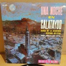Discos de vinilo: BANDA DE LA ACADEMIA GENERAL MILITAR / UNA NOCHE EN CALATAYUD / EP- BELTER-1965 / MBC. ***/***. Lote 169557140
