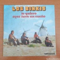 Discos de vinilo: LOS BINKIS - TE QUIERO/AYER TUVE UN SUEÑO (YUPY, 1972) MUY RARO, UNICA COPIA EN EL MUNDO!!. Lote 168351217