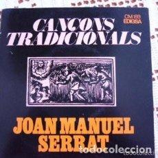 Discos de vinilo: JOAN MANUEL SERRAT CANÇONS TRADICIONALS EP 1972. Lote 169685100