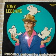 Discos de vinilo: LP DE TONY LEBLANC, PALOMA PALOMITA PALOMERA.BELTER 1971. Lote 169731008