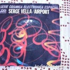 Discos de vinilo: SERGE VELLA AIRPORT EP 1977. Lote 169749532