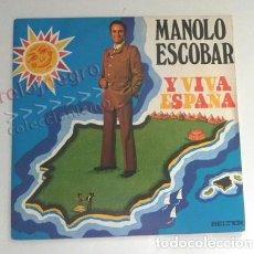 Discos de vinilo: MANOLO ESCOBAR ¡ Y VIVA ESPAÑA ! DISCO DE VINILO 45 RPM CANTANTE ANDALUZ - HIMNO ESPAÑOL ALTERNATIVO. Lote 169758836