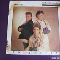 Dischi in vinile: MIKRON SG MAX MUSIC 1985 POLYNESIA +1 ITALODISCO - SYNTH POP 80'S - SIN APENAS USO. Lote 169769060