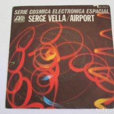 Discos de vinilo: SERGE VELLA - SERIE COSMICA ELECTRONICA ESPACIAL HISPAVOX ATLANTIC 1977 - AIRPORT LES CANAUX DE MARS. Lote 169775724