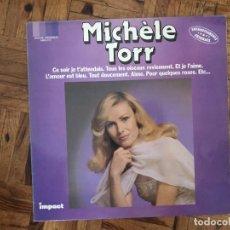 Discos de vinilo: MICHÈLE TORR ?– MICHÈLE TORR SELLO: IMPACT (2) ?– 6886 215 SERIE: ENREGISTREMENTS ORIGINAUX – FORMA. Lote 169796700
