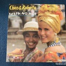 Discos de vinilo: CHICO & ROBERTA* ?– FESTA NO MAR SELLO: CARRERE ?– 9031-74630-7 FORMATO: VINYL, 7 , 45 RPM, SINGLE. Lote 169804532