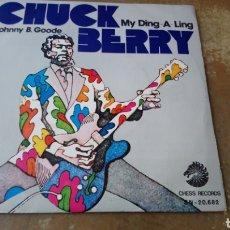 Discos de vinilo: CHUCK BERRY–MY DING-A-LING / JOHNNY B. GOODE . RARO SINGLE DE 1972. SPAIN. BUEN ESTADO. Lote 169805870