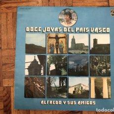 Discos de vinilo: DOCE JOYAS DEL PAÍS VASCO, ALFREDO Y SUS AMIGOS. PHILIPS 63 28 062. Lote 169809424