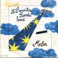 Disques de vinyle: LA ROMANTICA BANDA LOCAL / MERLIN / EL NIÑO COMPLETO (SINGLE 1980). Lote 169814136