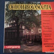 Discos de vinilo: OCHOTE BOGAMAZUA CANCIONES POPULARES VASCAS - 8 TEMAS - 1963 - REF.: VERGARA 55.0.093 C. Lote 169926296