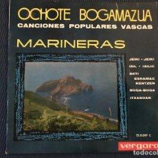 Discos de vinilo: OCHOTE BOGAMAZUA CANCIONES POPULARES VASCAS. MARINERAS . Lote 169926560