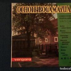 Discos de vinilo: OCHOTE BOGAMAZUA - CANCIONES POPULARES VASCAS. LIRICAS BARCELONA : VERGARA, D.L. 1963. Lote 169926764