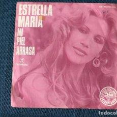 Disques de vinyle: ESTRELLA MARÍA: MI PIEL ABRASA / DÓNDE HAS DEJADO MI AMOR 1977 ORIGINAL ESPAÑA. COLUMBIA MO 1701. Lote 169972496