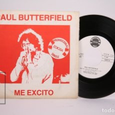 Discos de vinilo: DISCO SINGLE DE VINILO - PAUL BUTTERFIELD / ME EXCITO - SINGLE PROMOCIONAL - EDIGSA - AÑO 1981. Lote 169984038