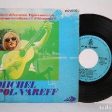 Discos de vinilo: DISCO SINGLE DE VINILO - MICHEL POLNAREFF / HISTORIA DEL CORAZÓN, PÁJARO NOCTURNO - HISPAVOX 1966. Lote 169984370