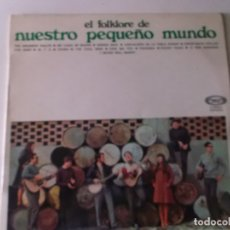 Discos de vinilo: NUESTRO PEQUEÑO MUNDO, EL FOLKLORE, MOVIE PLAY, 1968. Lote 169986116