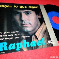 Disques de vinyle: RAPHAEL DIGAN LO QUE DIGAN/MI GRAN NOCHE/CIERRO MIS OJOS/HOY MEJOR ... 7'' EP 1967 LA VOZ DE SU AMO. Lote 170034752