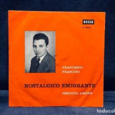 Discos de vinil: DECCA ITALIA FRANCESCO FRASCINO NOSTALGICO EMIGRANTE PERDUTO AMORE. Lote 170046152