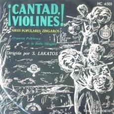 Discos de vinilo: EP - ORQ FOLKLÓRICA DE RADIO HÚNGARA - ¡CANTAD, VIOLINES! AIRES POPULARES ZÍNGAROS - CHANT DU MONDE. Lote 170072932