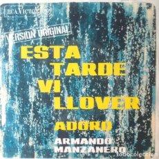 Discos de vinilo: SINGLE - ARMANDO MANZANERO - ESTA TARDE VI LLOVER - ADORO - 1967. Lote 170073520