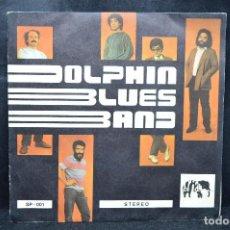 Discos de vinilo: DOLPHIN BLUES BAND - CANTANTE DE BLUES / I´M GOING TO DIE - SINGLE. Lote 170091880
