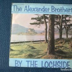 Discos de vinilo: THE ALEXANDER BROTHERS ?– BY THE LOCHSIDE SELLO: PYE RECORDS ?– NEP 24210, PYE RECORDS ?– NEP.24210. Lote 170101512