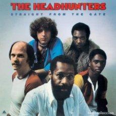 Discos de vinilo: LP THE HEADHUNTERS STRAIGHT FROM THE GATE VINILO 180G FUNK . Lote 170109036