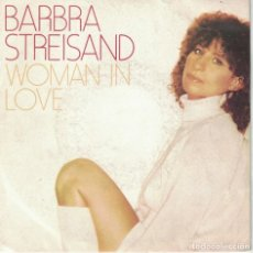 Discos de vinilo: BARBRA STREISAND - WOMAN IN LOVE / RUN WILD (SINGLE ESPAÑOL, CBS 1980). Lote 170166756