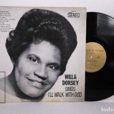 Discos de vinilo: DISCO LP DE VINILO - WILLA DORSEY / SINGS I'ILL WALK WITH GOD - WILLA DORSEY PRODUCTIONS - USA. Lote 170172504