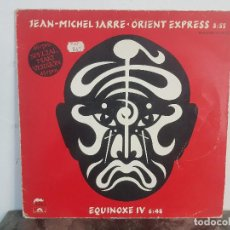 Discos de vinilo: JEAN-MICHEL JARRE – ORIENT EXPRESS / EQUINOXE IV / VINYL, 12 45 RPM, MAXI-SINGLE . Lote 170188648