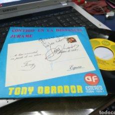 Discos de vinilo: TONY OBRADOR SINGLE CONTIGO EN LA DISTANCIA 1976 FIRMADO POR EL. Lote 170215200