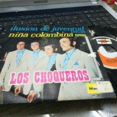 Discos de vinilo: LOS CHOQUEROS SINGLE ILUSIÓN DE JUVENTUD 1971. Lote 170215876