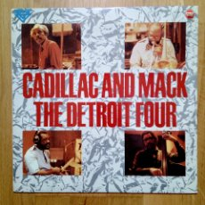Discos de vinilo: THE DETROIT FOUR - CADILLAC AND MACK, TOSHIBA RECORDS, 1989. SPAIN.. Lote 170225946
