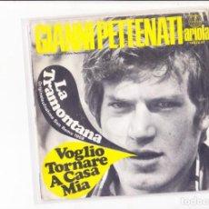 Discos de vinilo: 45 GIRI GIANNI PETTENATI LA TRAMONTANA /VOGLIO TORNARE A CASA MIA LABEL ARIOLA SANREMO 1968. Lote 170240700