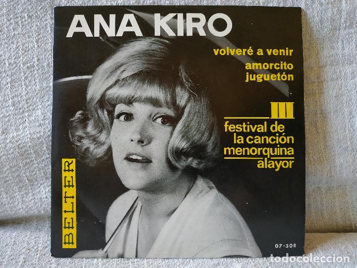 ANA KIRO (CHICA YE-YE) - AMORCITO JUGUETON / VOLVERE A VENIR SINGLE BELTER AÑO 1966 IMPECABLE (Música - Discos - Singles Vinilo - Solistas Españoles de los 50 y 60)