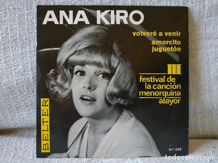 Discos de vinilo: ANA KIRO (CHICA YE-YE) - AMORCITO JUGUETON / VOLVERE A VENIR SINGLE BELTER AÑO 1966 IMPECABLE - Foto 2 - 170246232