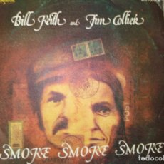Discos de vinilo: BILL KEITH AND JIM COLLIER - SMOKE SMOKE SMOKE. Lote 170354000
