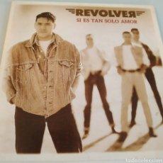 Discos de vinilo: REVOLVER SI ES TAN SOLO AMOR SINGLE. Lote 170369904
