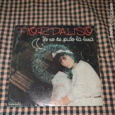 Discos de vinilo: FIORDALISO - YO NO TE PIDO LA LUNA / HACER EL AMOR, HISPAVOX 1984.. Lote 194631517
