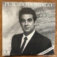 Discos de vinilo: DISCO SENCILLO DE VINILO DE PLACIDO DOMINGO, UNA VOZ POR EL MUNDO.. Lote 170400396