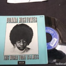 Discos de vinilo: SINGLE DONNA HIGHTOWER THIS WORLD TODAY IS A MESA VG+. Lote 170417760