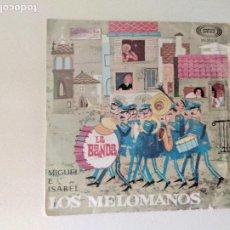 Discos de vinilo: LOS MELOMANOS LA BANDA / MIGUEL E ISABEL SINGLE 1967 SONOPLAY. Lote 170423272